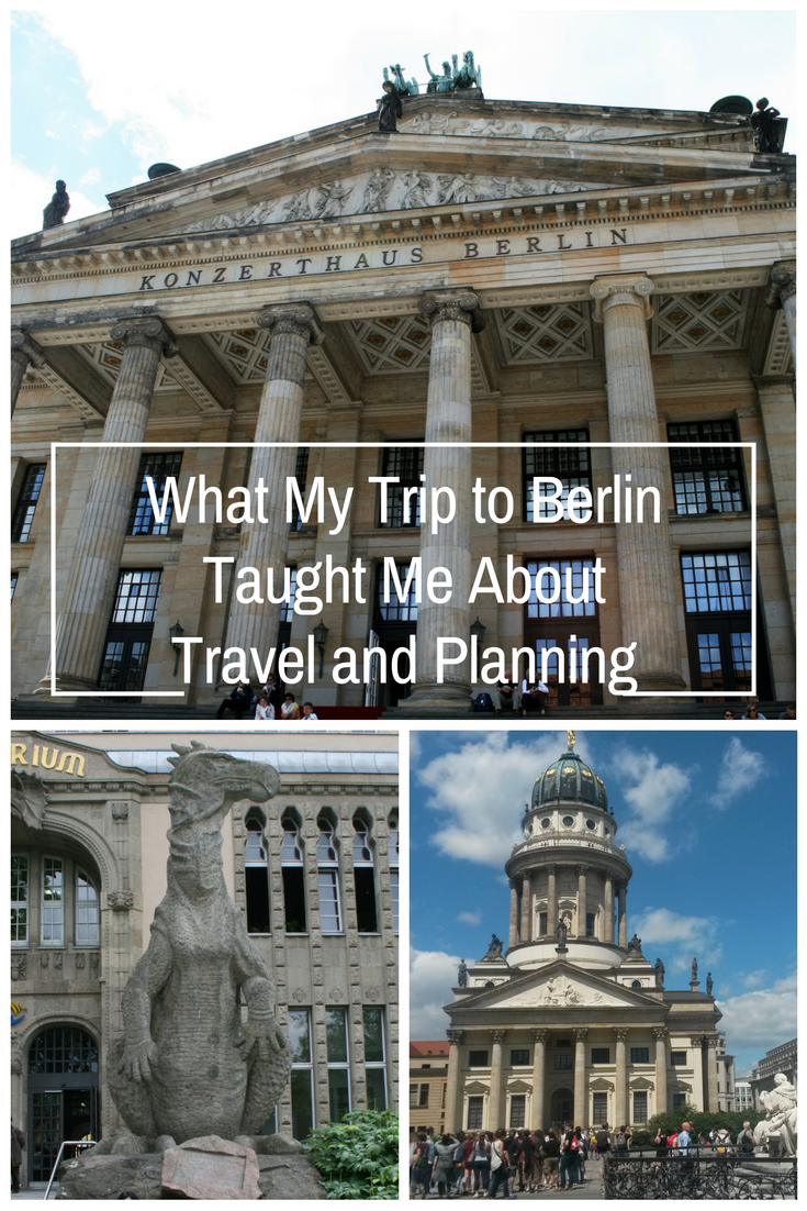 What My Trip to Berlin Taught Me About Travel and Planning