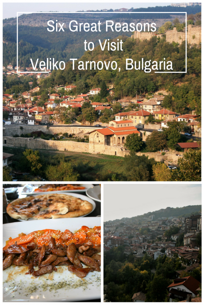 Six Great Reasons to Visit Veliko Tarnovo, Bulgaria